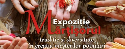 "Exhibition ""Martisor - Tradition and Diversity in the Creation of Local Craftsmen""."